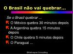 o brasil n o vai quebrar