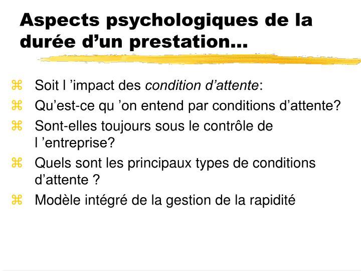Aspects psychologiques de la durée d'un prestation...