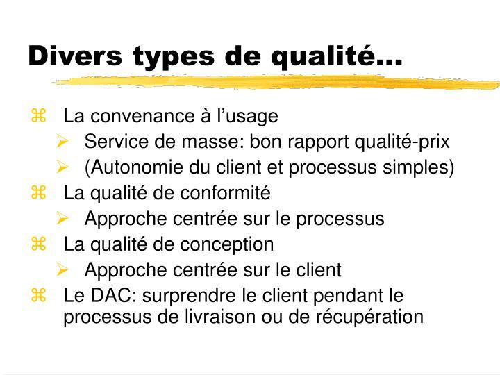 Divers types de qualité...