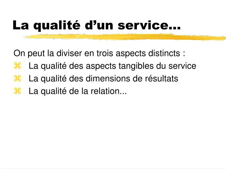 La qualité d'un service...