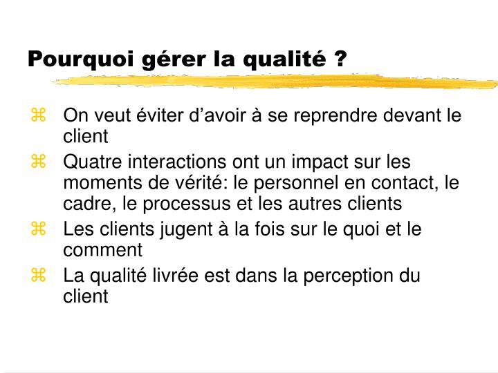Pourquoi gérer la qualité ?