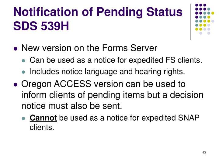 Notification of Pending Status