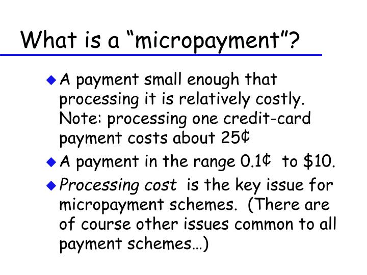 What is a micropayment