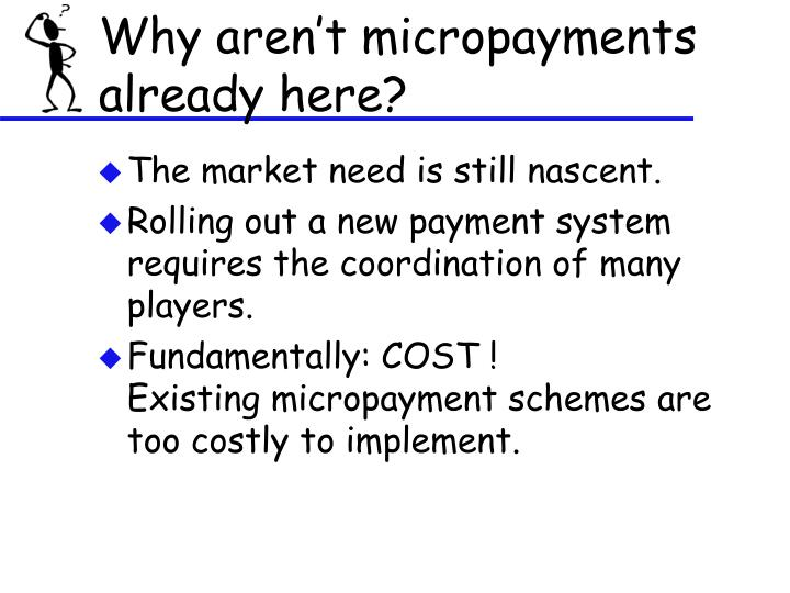 Why aren't micropayments
