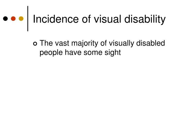 Incidence of visual disability