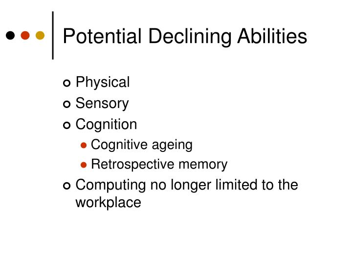 Potential Declining Abilities
