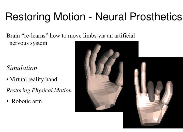 Restoring Motion - Neural Prosthetics