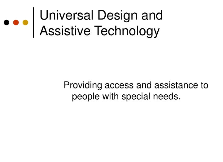 Universal design and assistive technology