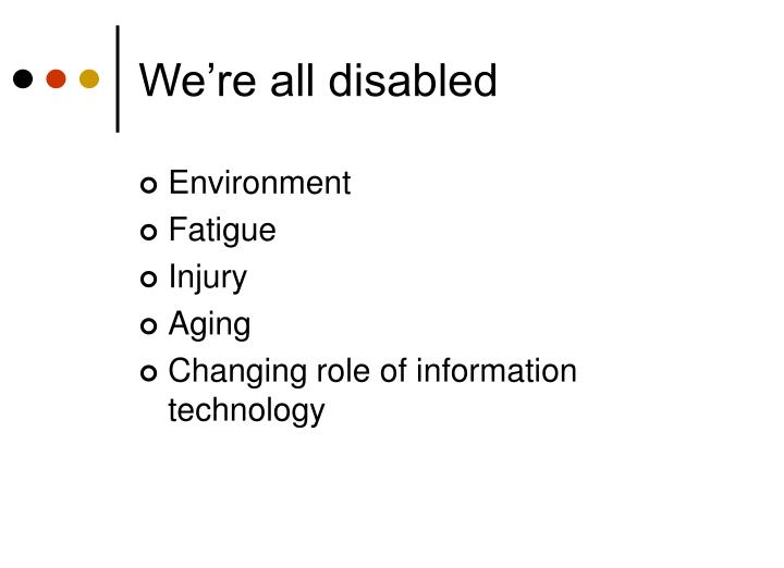 We're all disabled