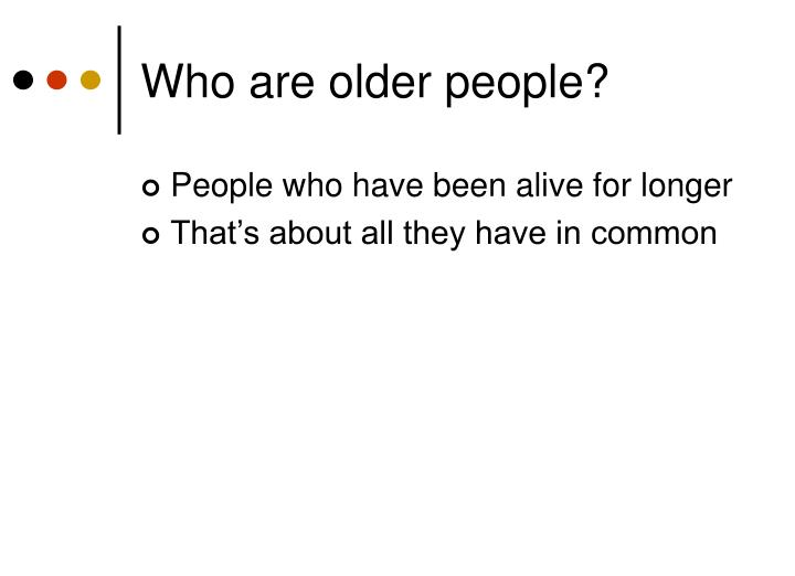 Who are older people?