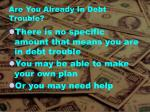 are you already in debt trouble2