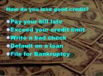 how do you lose good credit