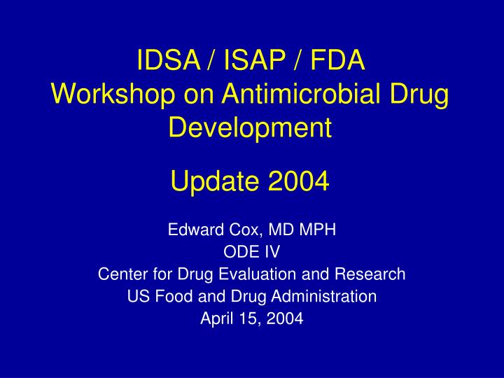 idsa isap fda workshop on antimicrobial drug development update 2004 n.