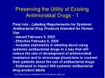 preserving the utility of existing antimicrobial drugs 1