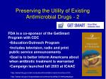 preserving the utility of existing antimicrobial drugs 2