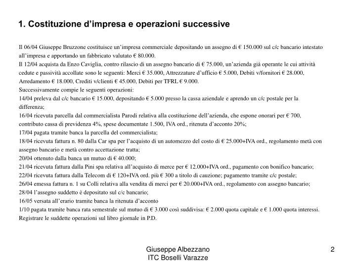 1. Costituzione d'impresa e operazioni successive
