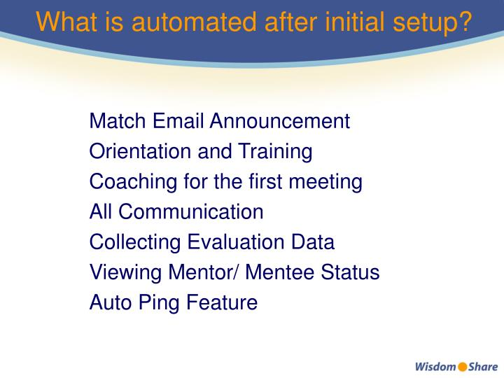 What is automated after initial setup?