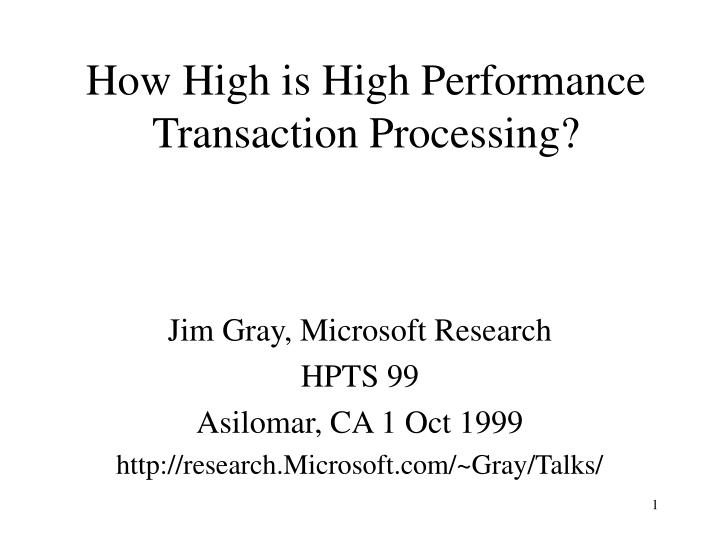 how high is high performance transaction processing n.