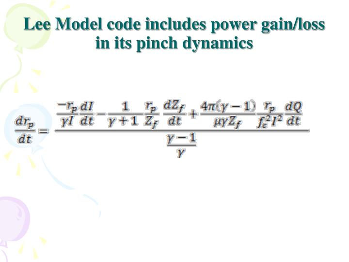 Lee Model code includes power gain/loss in its pinch dynamics
