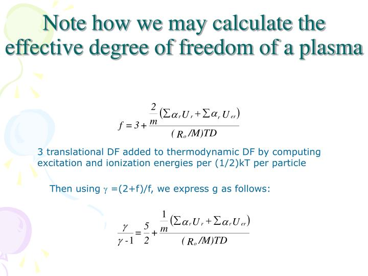 Note how we may calculate the effective degree of freedom of a plasma