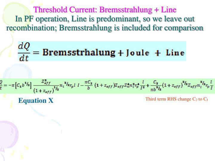 Threshold Current: Bremsstrahlung + Line
