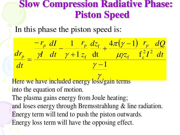 Slow Compression Radiative Phase: