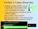 u4 parte 2 3 alejar zoom out