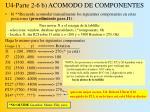 u4 parte 2 6 b acomodo de componentes
