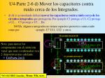 u4 parte 2 6 d m over los capacitores contra ruido cerca de los integrados