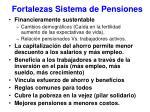 fortalezas sistema de pensiones