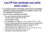 los fp han sorteado con xito otras crisis