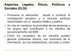 aspectos legales ticos pol ticos y sociales elsi