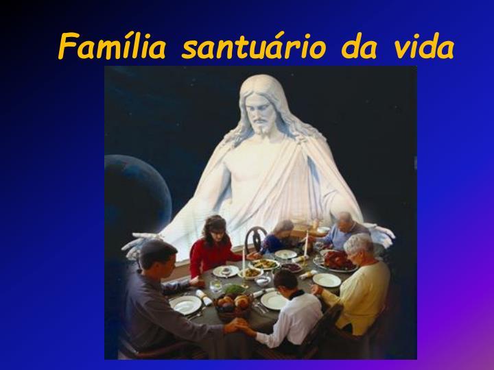 Família santuário da vida
