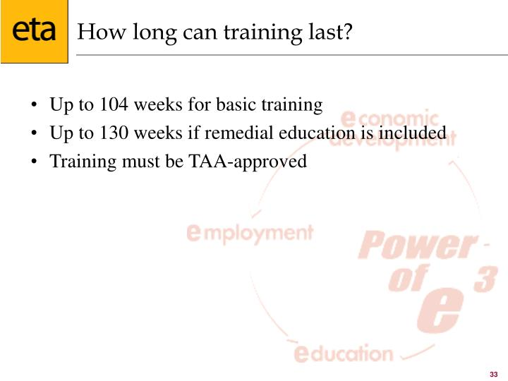How long can training last?