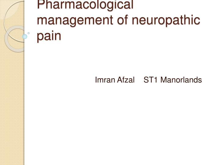 pharmacological management of neuropathic pain n.