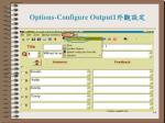 options configure output1