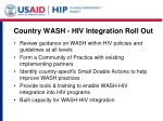 country wash hiv integration roll out