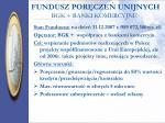 fundusz por cze unijnych bgk banki komercyjne