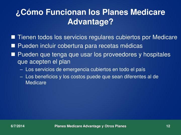 ¿Cómo Funcionan los Planes Medicare Advantage?