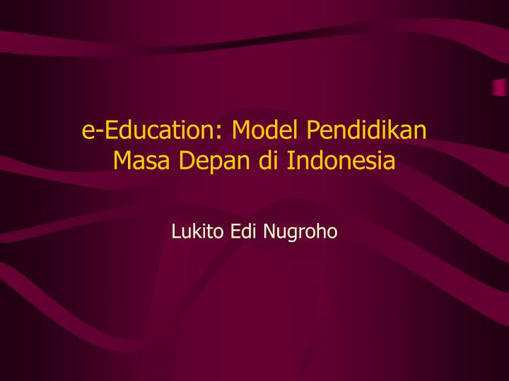 E education model pendidikan masa depan di indonesia