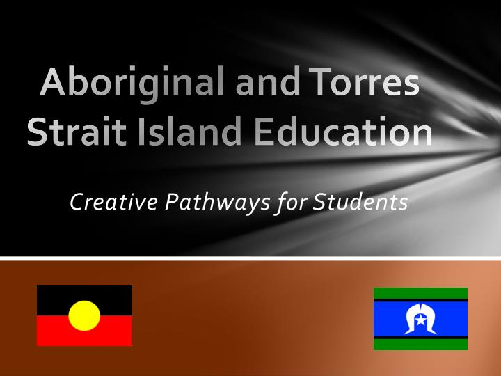 Aboriginal and torres strait island education