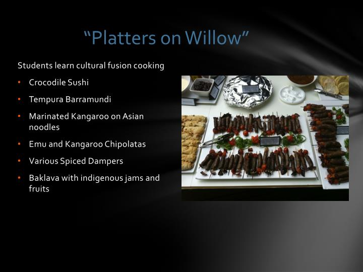 """Platters on Willow"""