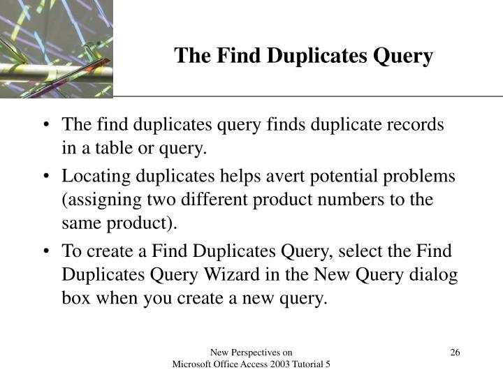 The Find Duplicates Query