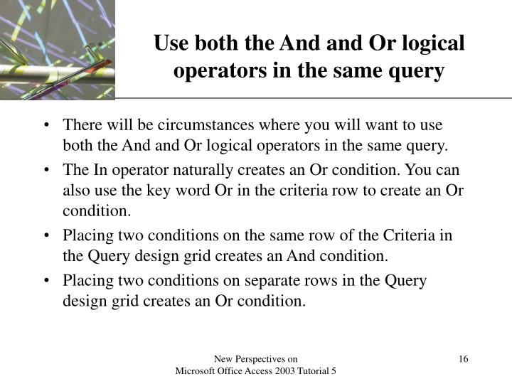 Use both the And and Or logical operators in the same query