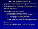 vacunas aspectos t cnicos iii