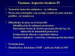 vacunas aspectos t cnicos iv