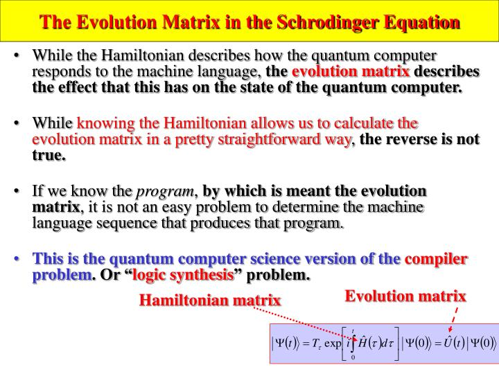 The Evolution Matrix in the Schrodinger Equation