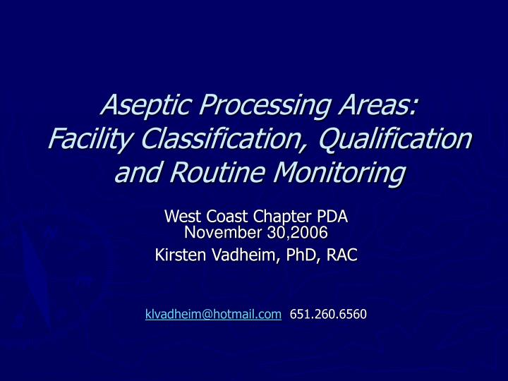 aseptic processing areas facility classification qualification and routine monitoring n.