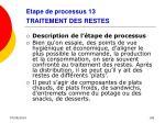etape de processus 13 traitement des restes