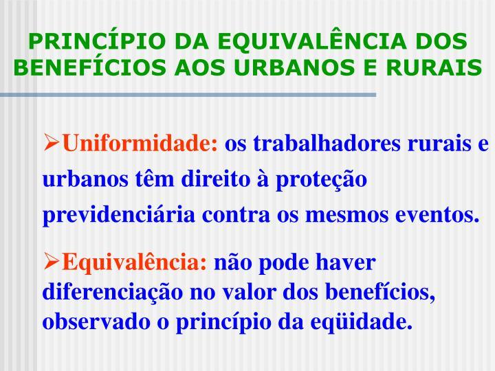 PRINCÍPIO DA EQUIVALÊNCIA DOS BENEFÍCIOS AOS URBANOS E RURAIS